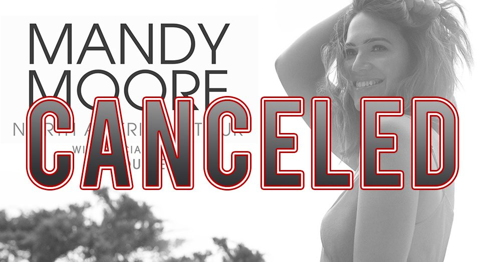 Mandy Moore – CANCELED